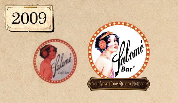 2009 - Historia Salome Bar -  reformulacao da marca